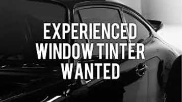 Experienced Window Tinter Wanted